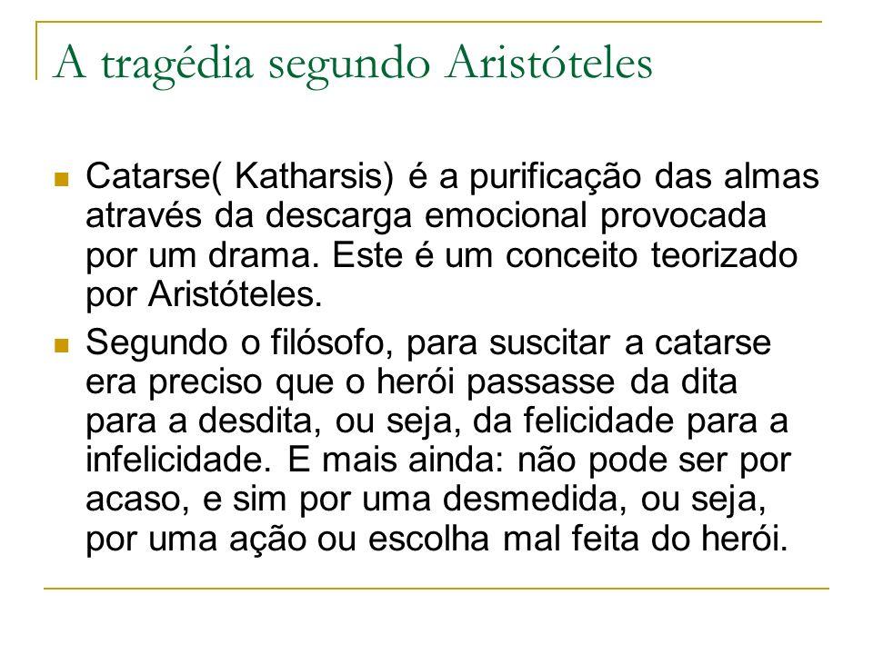 A tragédia segundo Aristóteles Catarse( Katharsis) é a purificação das almas através da descarga emocional provocada por um drama. Este é um conceito