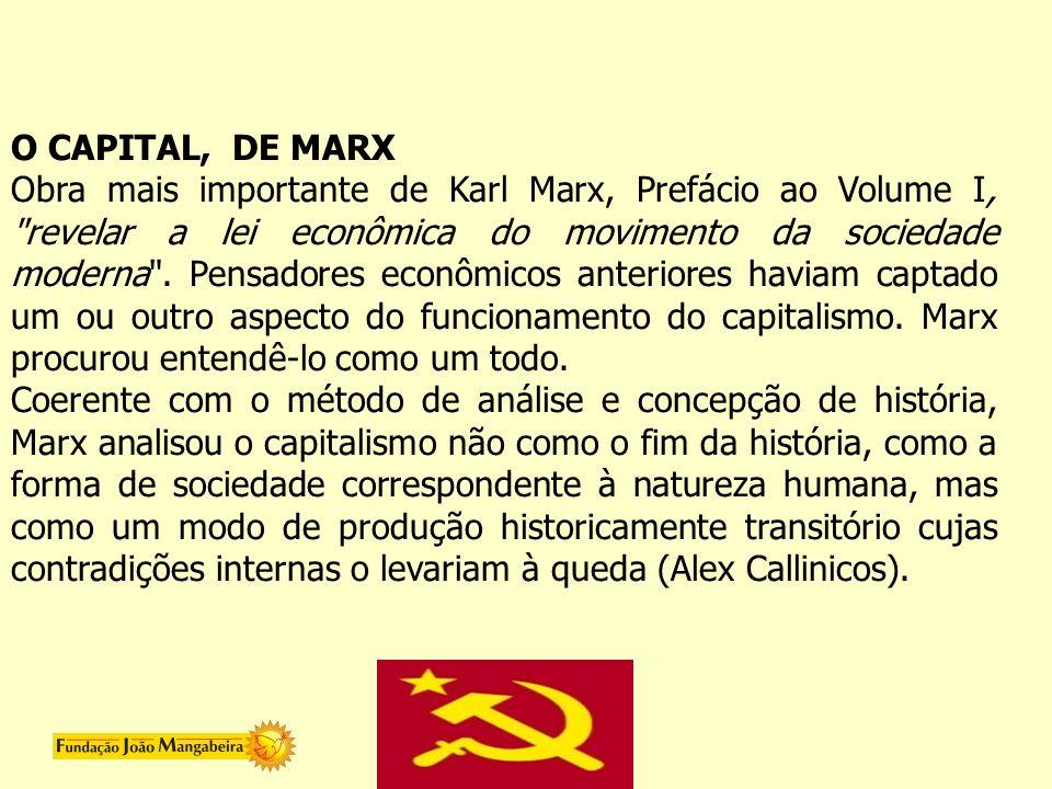 O CAPITAL, DE MARX Obra mais importante de Karl Marx, Prefácio ao Volume I,
