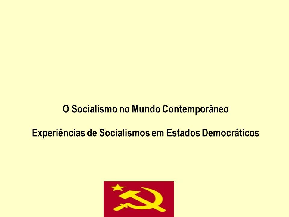 O Socialismo no Mundo Contemporâneo Experiências de Socialismos em Estados Democráticos