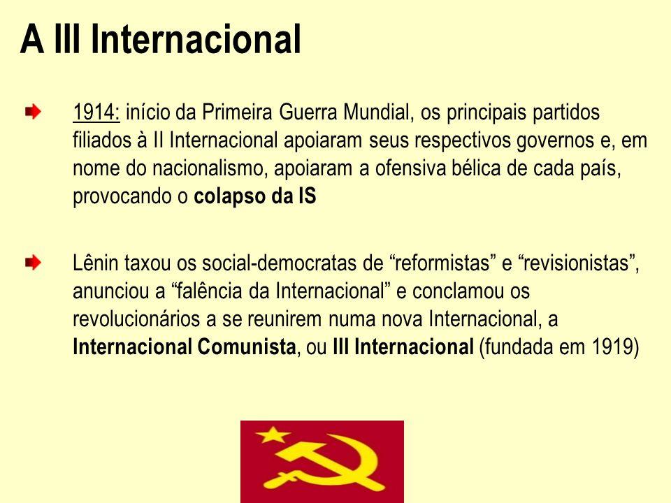 A III Internacional 1914: início da Primeira Guerra Mundial, os principais partidos filiados à II Internacional apoiaram seus respectivos governos e,