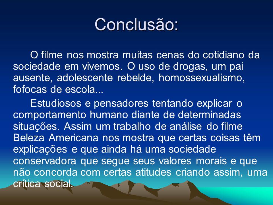 Conclusão: O filme nos mostra muitas cenas do cotidiano da sociedade em vivemos. O uso de drogas, um pai ausente, adolescente rebelde, homossexualismo