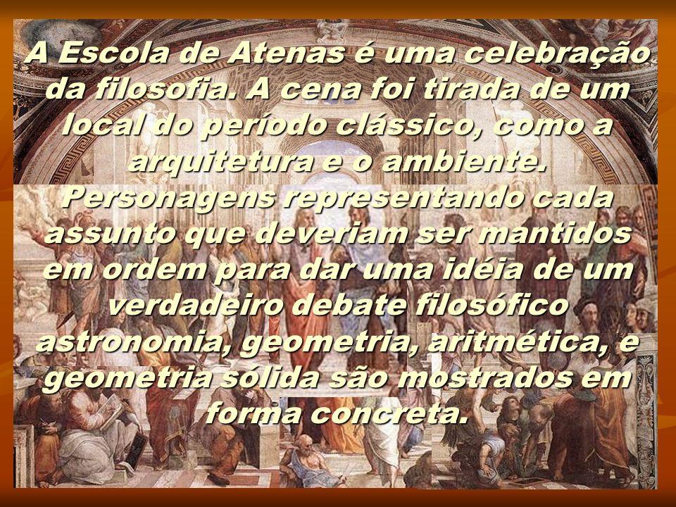 A Escola de Atenas representa a verdade adquirida através da razão.
