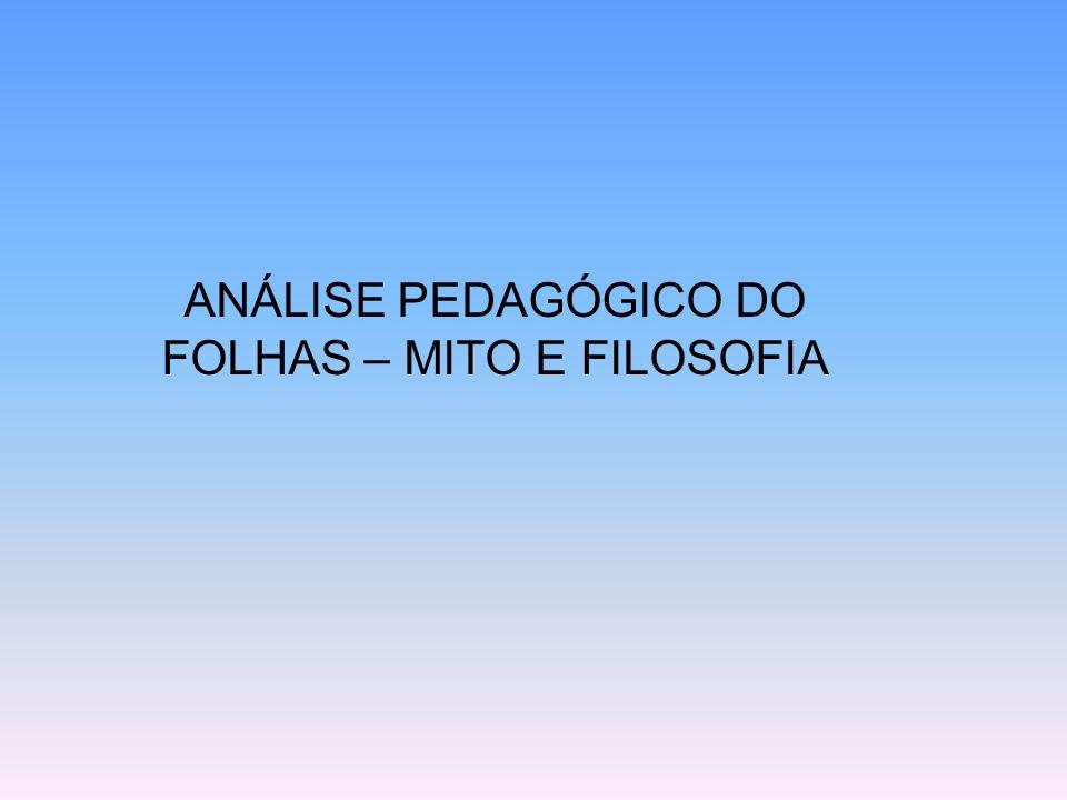 ANÁLISE PEDAGÓGICO DO FOLHAS – MITO E FILOSOFIA