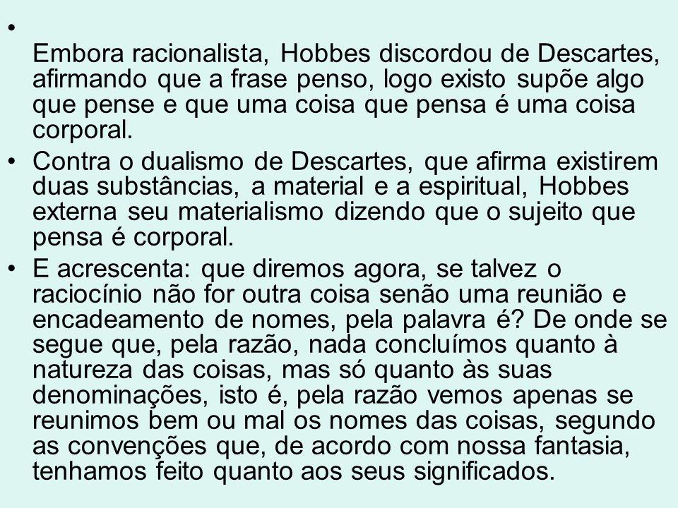 Esse texto bem demonstra o nominalismo de Hobbes, que reduziu os conceitos a meras palavras.