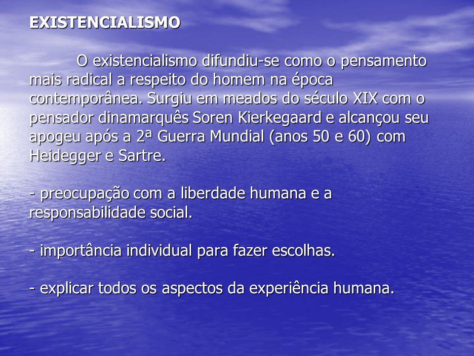1) Ser humano enquanto indivíduo, e não com as teorias gerais sobre o homem.