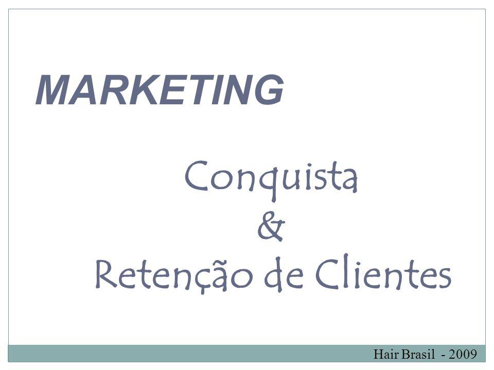 Hair Brasil - 2009 MARKETING Conquista & Retenção de Clientes