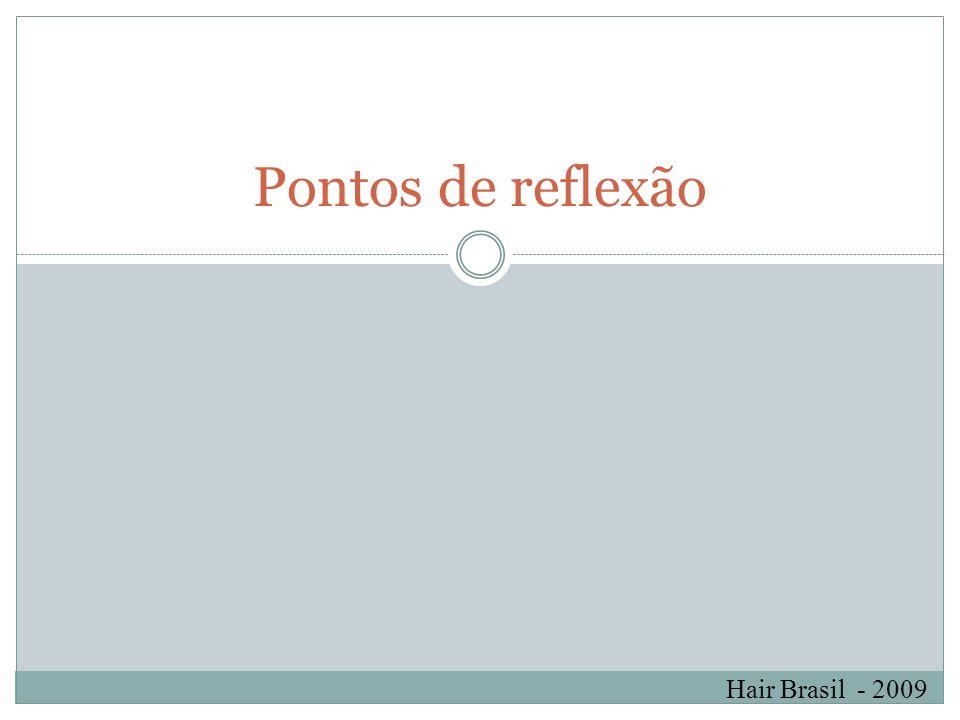 Hair Brasil - 2009 Pontos de reflexão