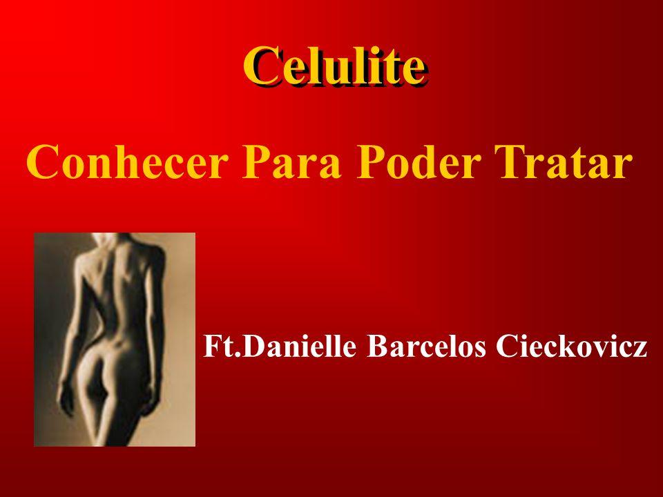 Celulite Ft.Danielle Barcelos Cieckovicz Conhecer Para Poder Tratar