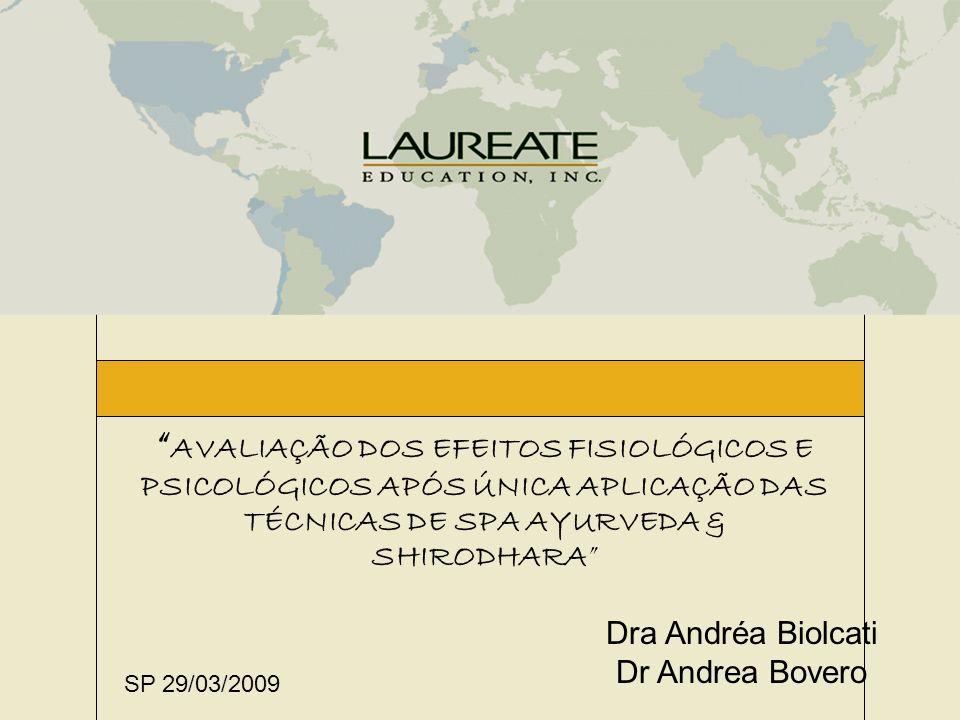AVALIAÇÃO DOS EFEITOS FISIOLÓGICOS E PSICOLÓGICOS APÓS ÚNICA APLICAÇÃO DAS TÉCNICAS DE SPA AYURVEDA & SHIRODHARA Dra Andréa Biolcati Dr Andrea Bovero
