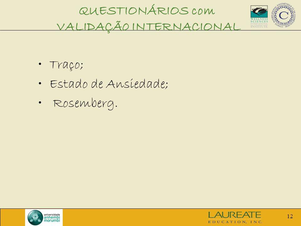 12 QUESTIONÁRIOS com VALIDAÇÃ0 INTERNACIONAL Traço; Estado de Ansiedade; Rosemberg.
