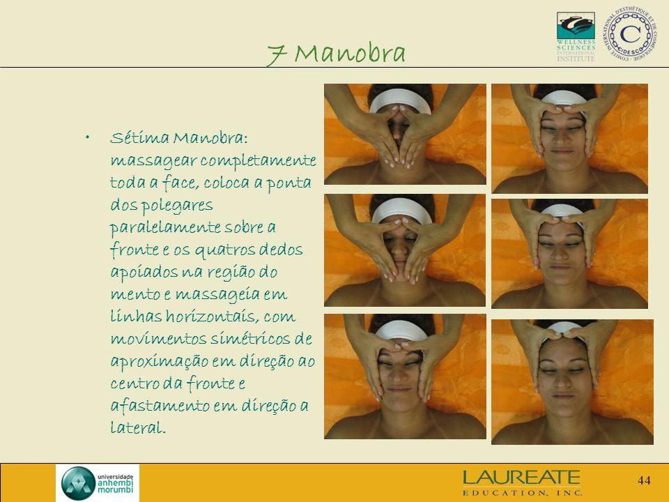 44 Sétima Manobra: massagear completamente toda a face, coloca a ponta dos polegares paralelamente sobre a fronte e os quatros dedos apoiados na regiã