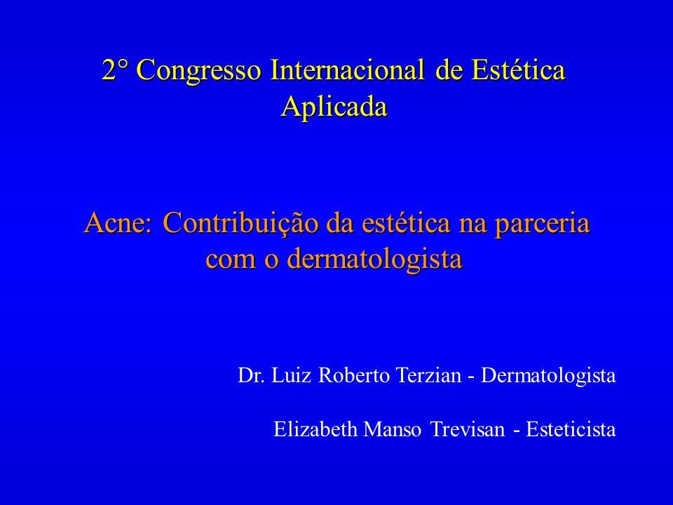2° Congresso Internacional de Estética Aplicada Acne: Contribuição da estética na parceria com o dermatologista Dr. Luiz Roberto Terzian - Dermatologi