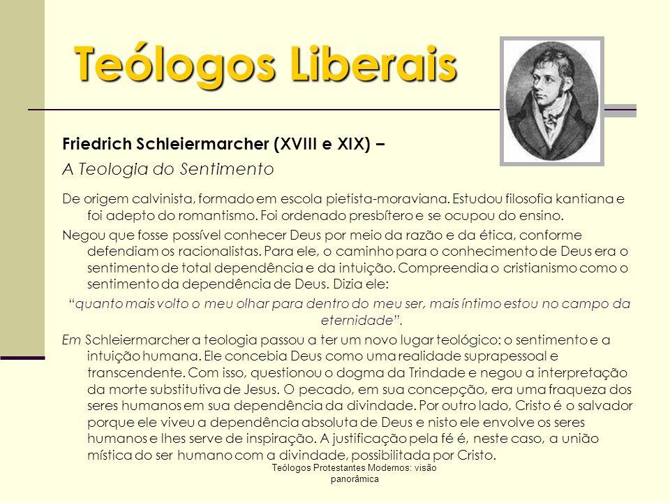 Teólogos Protestantes Modernos: visão panorâmica Teólogos Liberais FERDINAND CHRISTIAN BAUR– (1792-1860) Teólogo alemão.