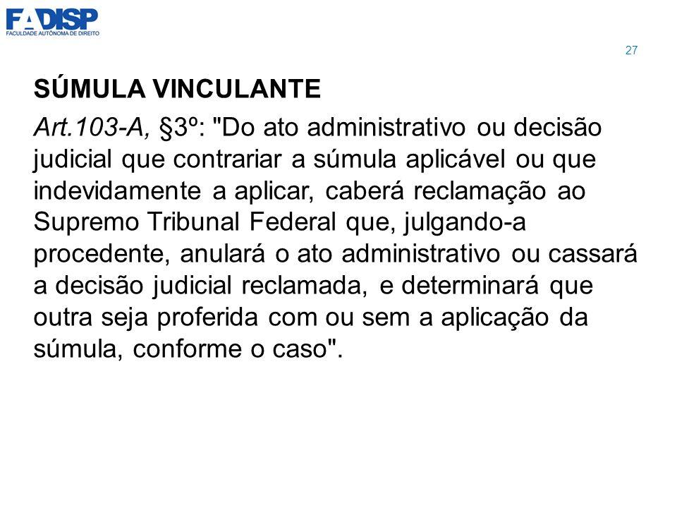 SÚMULA VINCULANTE Art.103-A, §3º: