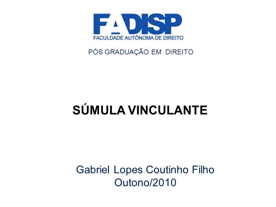 SÚMULA VINCULANTE MODIFICAÇÃO OU REVOGAÇÃO POR ALTERAÇÃO LEGISLATIVA Lei 11.417/2006 Art.