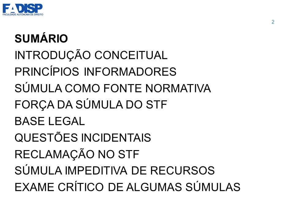 SÚMULA VINCULANTE SITUAÇÃO DE PROCESSOS EM ANDAMENTO NO MOMENTO DA EDIÇÃO/MODIFICAÇÃO DA SÚMULA VINCULANTE Lei 11.417/2006 Art.