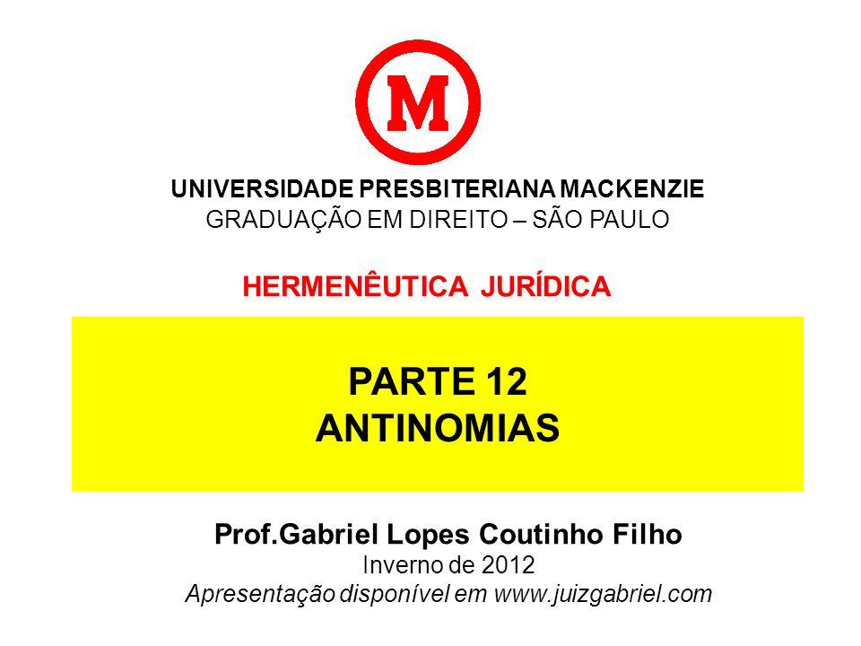 HERMENÊUTICA JURÍDICA ANTINOMIAS Síntese instrumental Princípio da especialidade.