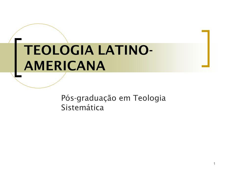 1 TEOLOGIA LATINO- AMERICANA Pós-graduação em Teologia Sistemática