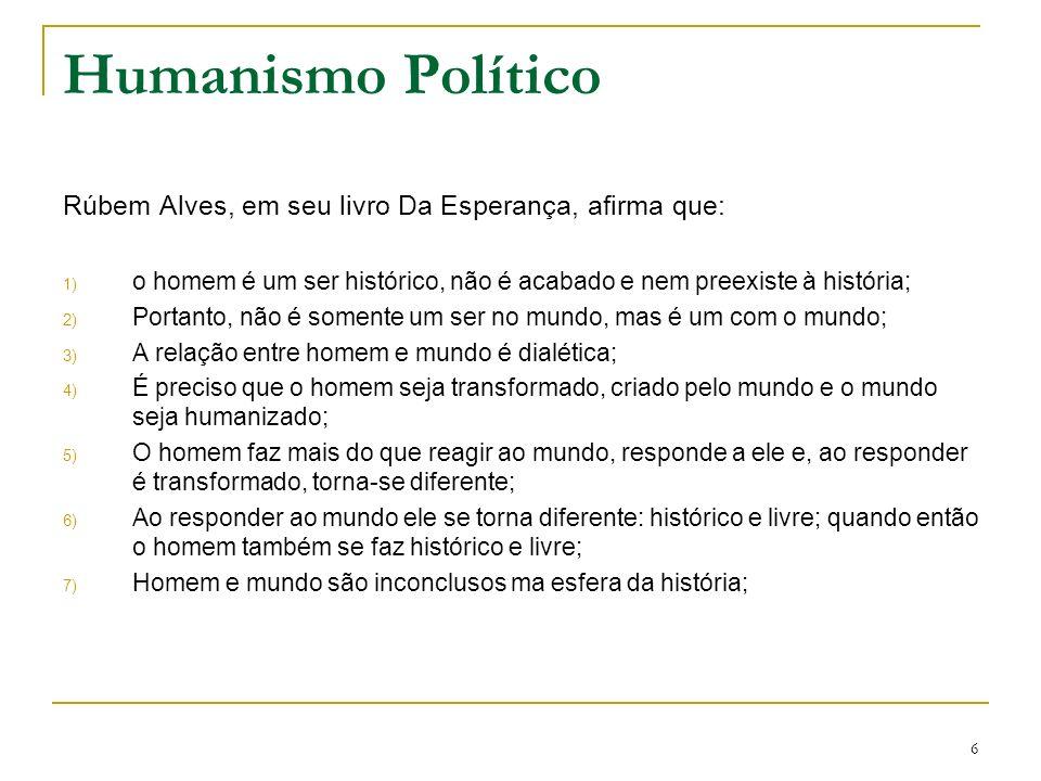 7 Humanismo Político A linguagem é a forma como o homem interage com o mundo.