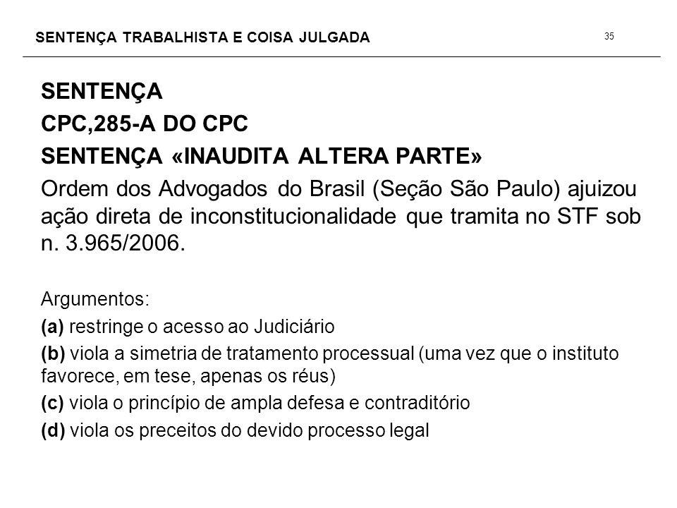 SENTENÇA TRABALHISTA E COISA JULGADA SENTENÇA CPC,285-A DO CPC SENTENÇA «INAUDITA ALTERA PARTE» Ordem dos Advogados do Brasil (Seção São Paulo) ajuizo