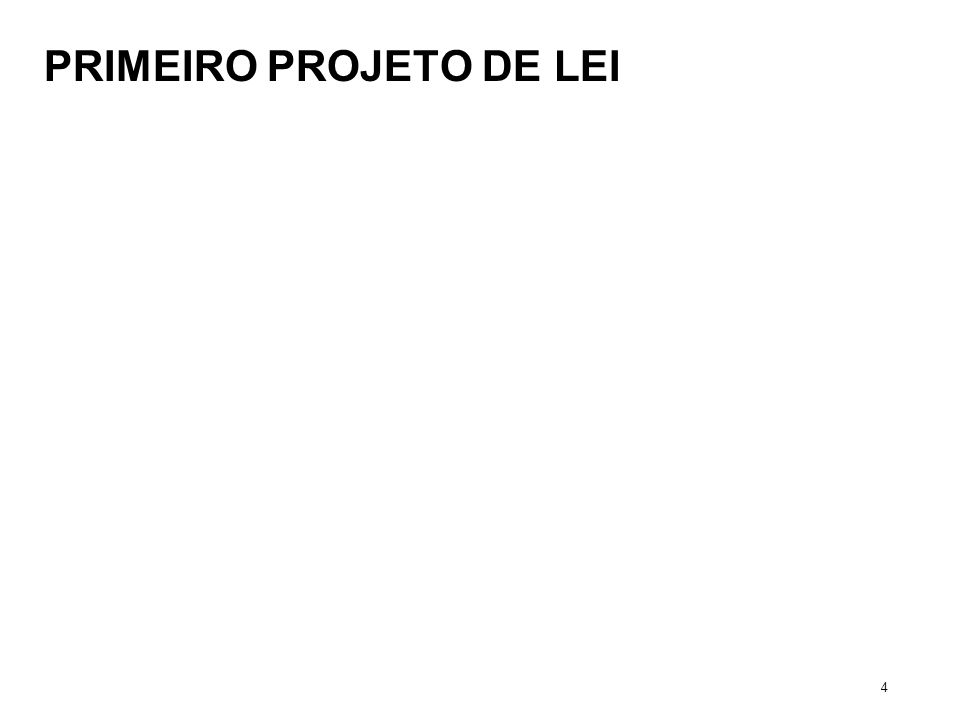 PRIMEIRO PROJETO DE LEI 4