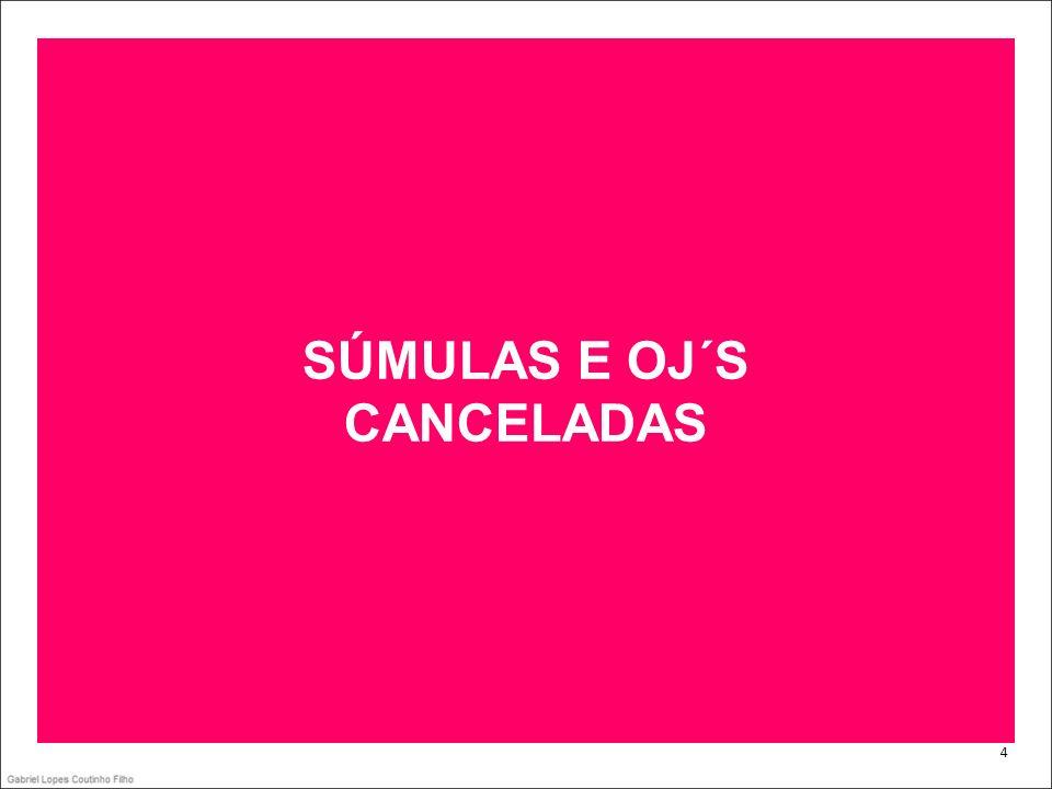 . 4 SÚMULAS E OJ´S CANCELADAS