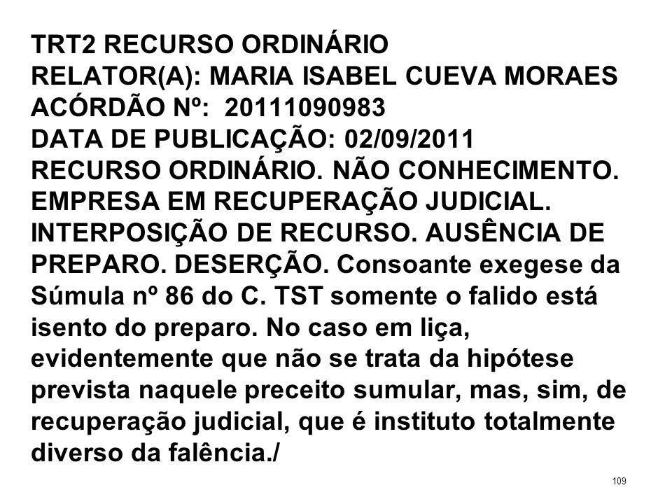 TRT2 RECURSO ORDINÁRIO RELATOR(A): MARIA ISABEL CUEVA MORAES ACÓRDÃO Nº: 20111090983 DATA DE PUBLICAÇÃO: 02/09/2011 RECURSO ORDINÁRIO. NÃO CONHECIMENT