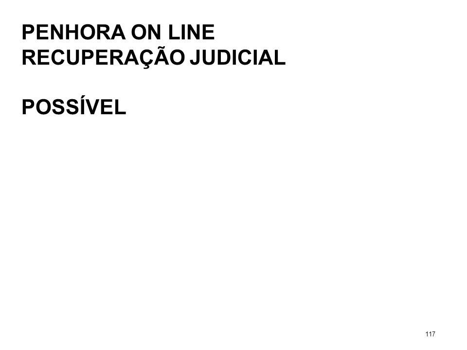 PENHORA ON LINE RECUPERAÇÃO JUDICIAL POSSÍVEL 117