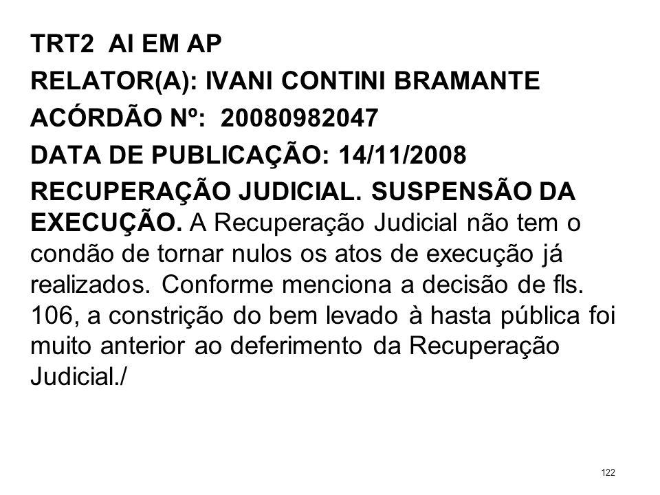 TRT2 AI EM AP RELATOR(A): IVANI CONTINI BRAMANTE ACÓRDÃO Nº: 20080982047 DATA DE PUBLICAÇÃO: 14/11/2008 RECUPERAÇÃO JUDICIAL. SUSPENSÃO DA EXECUÇÃO. A