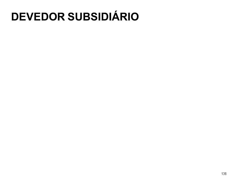 DEVEDOR SUBSIDIÁRIO 138