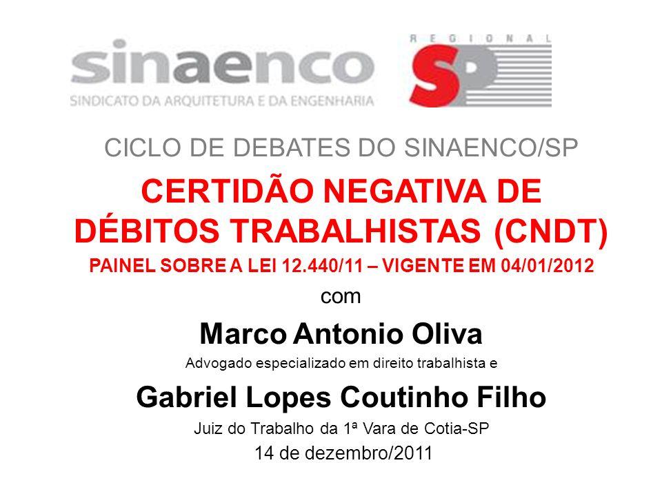 CICLO DE DEBATES DO SINAENCO/SP CERTIDÃO NEGATIVA DE DÉBITOS TRABALHISTAS (CNDT) PAINEL SOBRE A LEI 12.440/11 – VIGENTE EM 04/01/2012 com Marco Antoni