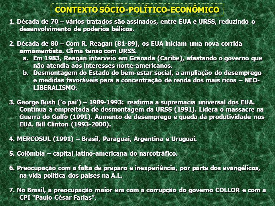 CONTEXTO SÓCIO-POLÍTICO-ECONÔMICO 1. Década de 70 – vários tratados são assinados, entre EUA e URSS, reduzindo o desenvolvimento de poderios bélicos.