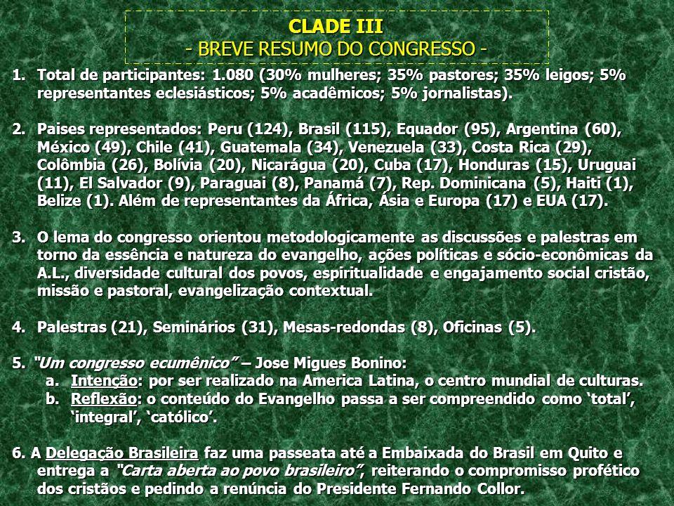 CLADE III - BREVE RESUMO DO CONGRESSO - 1.Total de participantes: 1.080 (30% mulheres; 35% pastores; 35% leigos; 5% representantes eclesiásticos; 5% a