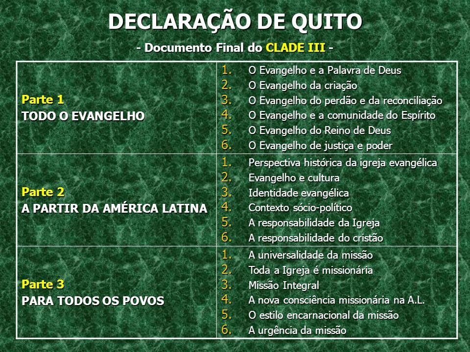 DECLARAÇÃO DE QUITO - Documento Final do CLADE III III - Parte 1 TODO O EVANGELHO 1.