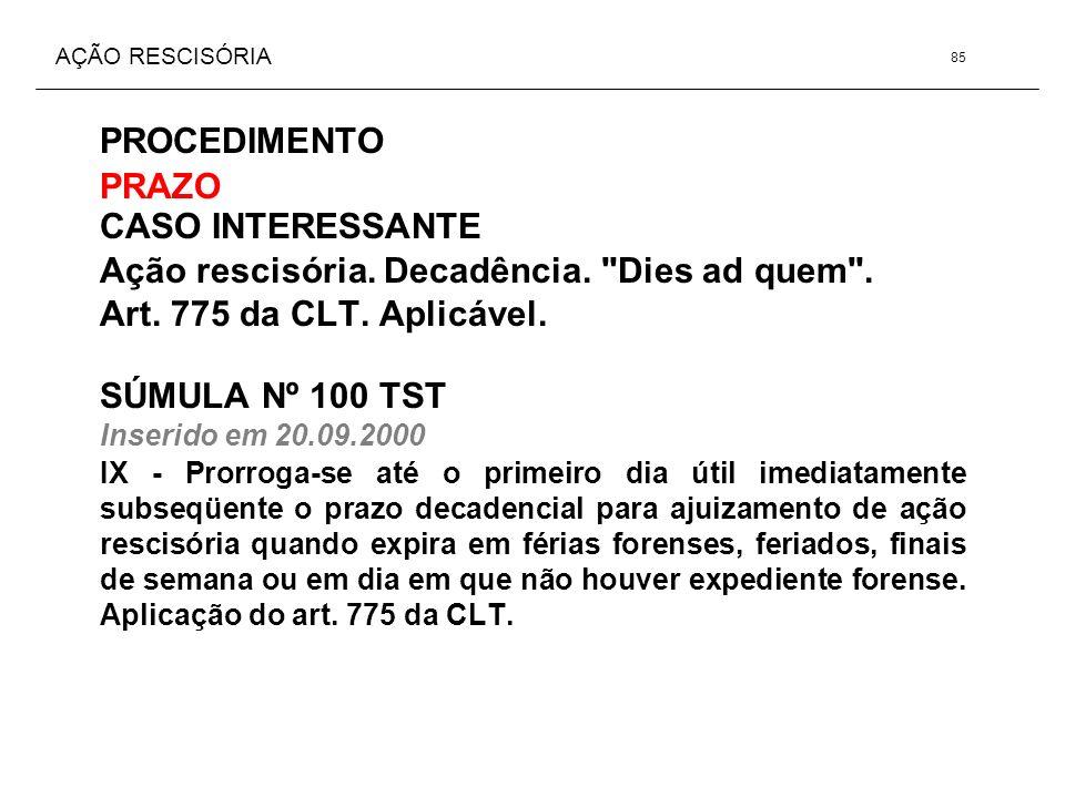 AÇÃO RESCISÓRIA PROCEDIMENTO PRAZO CASO INTERESSANTE Ação rescisória. Decadência.