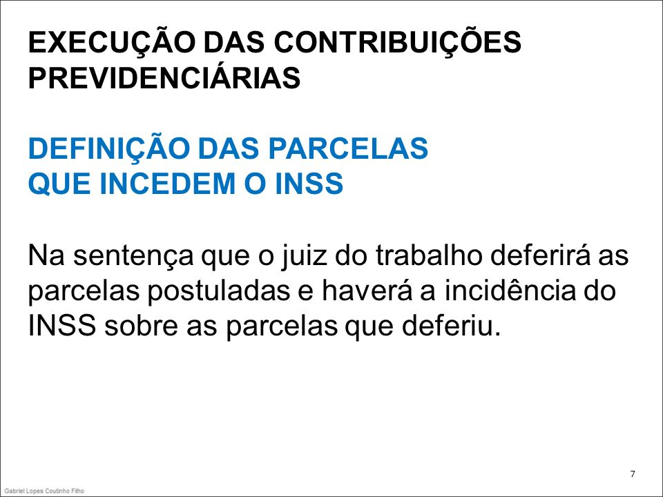 EXECUÇÃO DAS CONTRIBUIÇÕES PREVIDENCIÁRIAS OUTRAS QUESTÕES JURISPRUDÊNCIA CONSOLIDADA 88