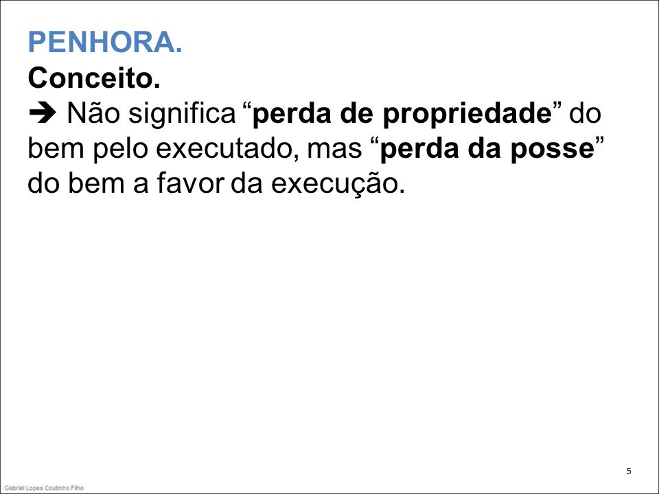 TJ SP (Citado no STJ RECURSO ESPECIAL Nº 1.178.469)...PENHORA.