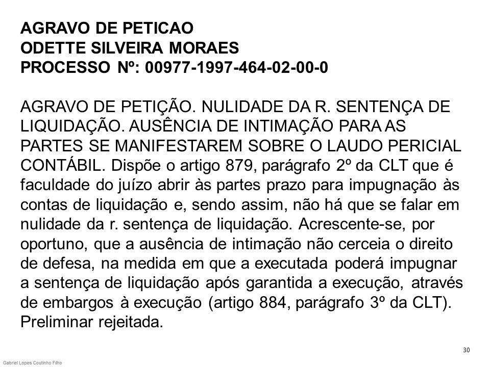 AGRAVO DE PETICAO ODETTE SILVEIRA MORAES PROCESSO Nº: 00977-1997-464-02-00-0 AGRAVO DE PETIÇÃO. NULIDADE DA R. SENTENÇA DE LIQUIDAÇÃO. AUSÊNCIA DE INT
