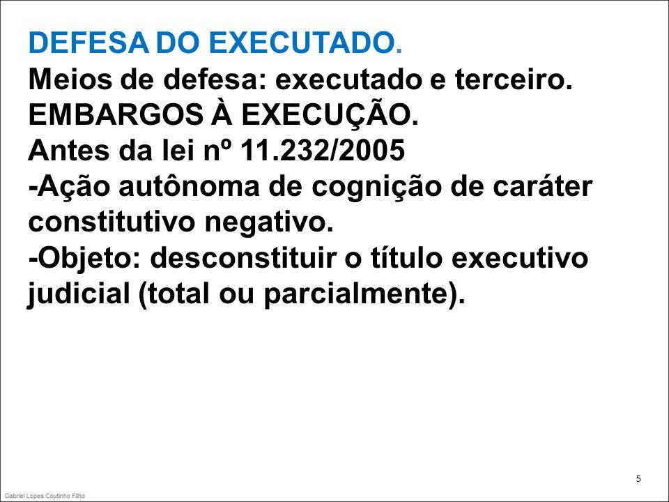DEFESA DO EXECUTADO.Meios de defesa: executado e terceiro.