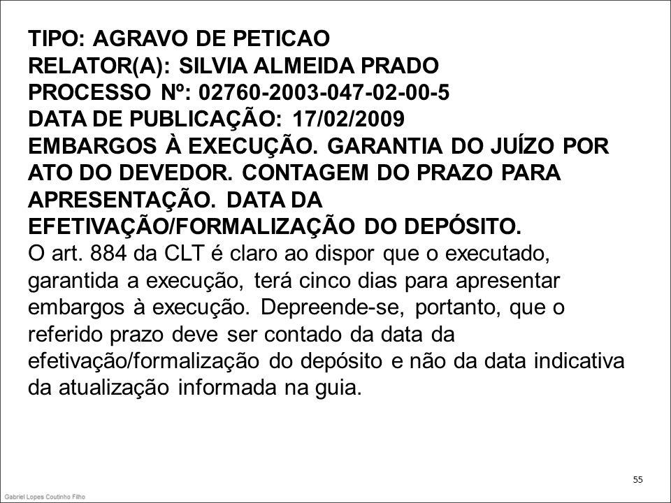 TIPO: AGRAVO DE PETICAO RELATOR(A): SILVIA ALMEIDA PRADO PROCESSO Nº: 02760-2003-047-02-00-5 DATA DE PUBLICAÇÃO: 17/02/2009 EMBARGOS À EXECUÇÃO.