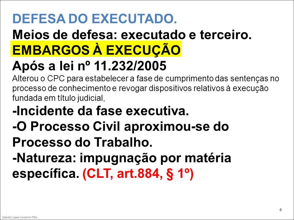 6 DEFESA DO EXECUTADO.Meios de defesa: executado e terceiro.