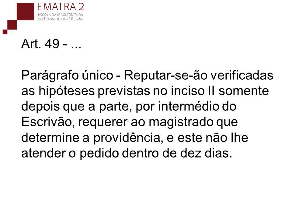 Art. 49 -... Parágrafo único - Reputar-se-ão verificadas as hipóteses previstas no inciso II somente depois que a parte, por intermédio do Escrivão, r