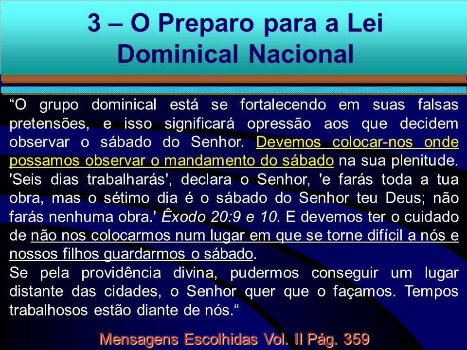 3 – O Preparo para a Lei Dominical Nacional O grupo dominical está se fortalecendo em suas falsas pretensões, e isso significará opressão aos que deci