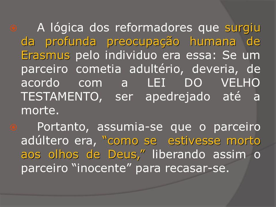 surgiu da profunda preocupação humana de Erasmus A lógica dos reformadores que surgiu da profunda preocupação humana de Erasmus pelo individuo era ess