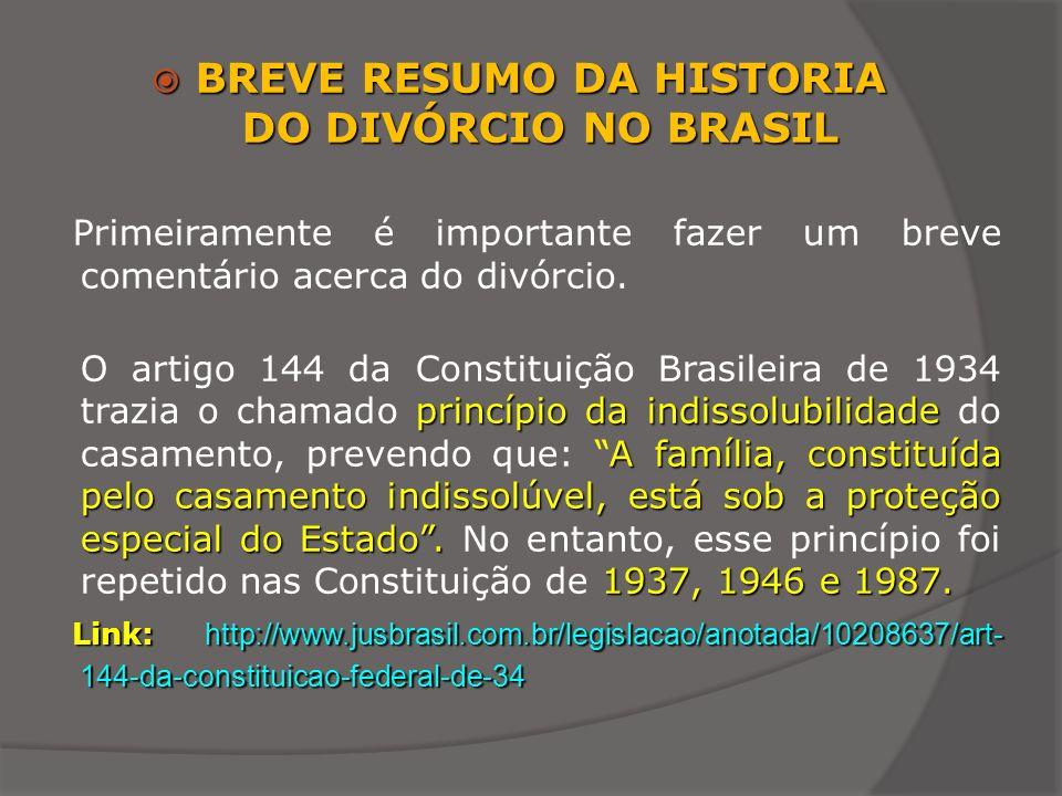 BREVE RESUMO DA HISTORIA DO DIVÓRCIO NO BRASIL BREVE RESUMO DA HISTORIA DO DIVÓRCIO NO BRASIL Primeiramente é importante fazer um breve comentário ace