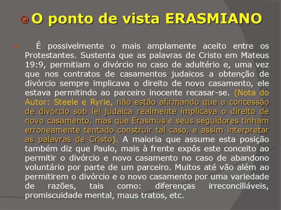 Observe que somente o ponto de vista Erasmiano permite o novo casamento.