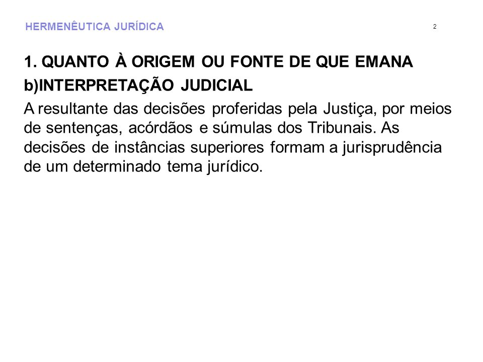 HERMENÊUTICA JURÍDICA 1.