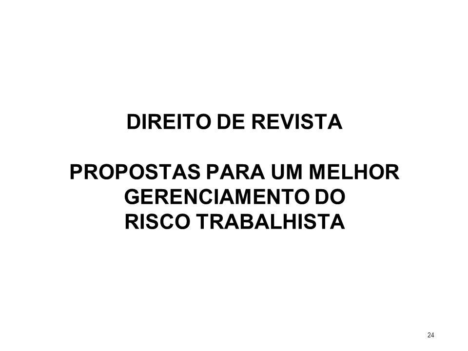DIREITO DE REVISTA PROPOSTAS PARA UM MELHOR GERENCIAMENTO DO RISCO TRABALHISTA 24