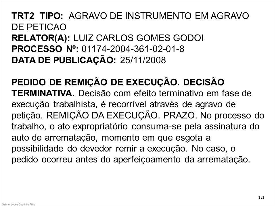 TRT2 TIPO: AGRAVO DE INSTRUMENTO EM AGRAVO DE PETICAO RELATOR(A): LUIZ CARLOS GOMES GODOI PROCESSO Nº: 01174-2004-361-02-01-8 DATA DE PUBLICAÇÃO: 25/1