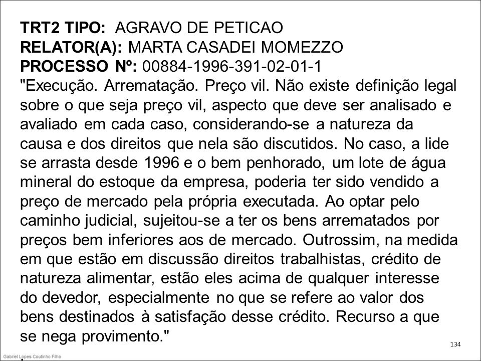 TRT2 TIPO: AGRAVO DE PETICAO RELATOR(A): MARTA CASADEI MOMEZZO PROCESSO Nº: 00884-1996-391-02-01-1
